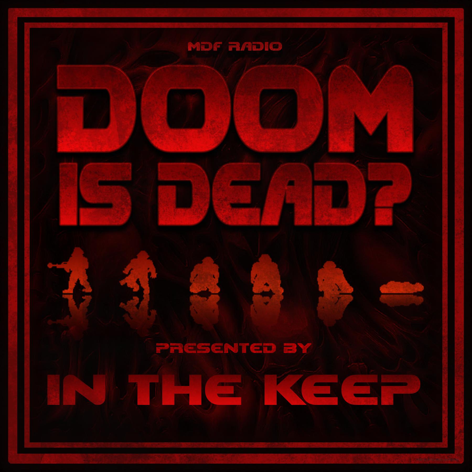 Doom Is Dead? Podcast - #13 Dsparil (Doom 2 Pro)