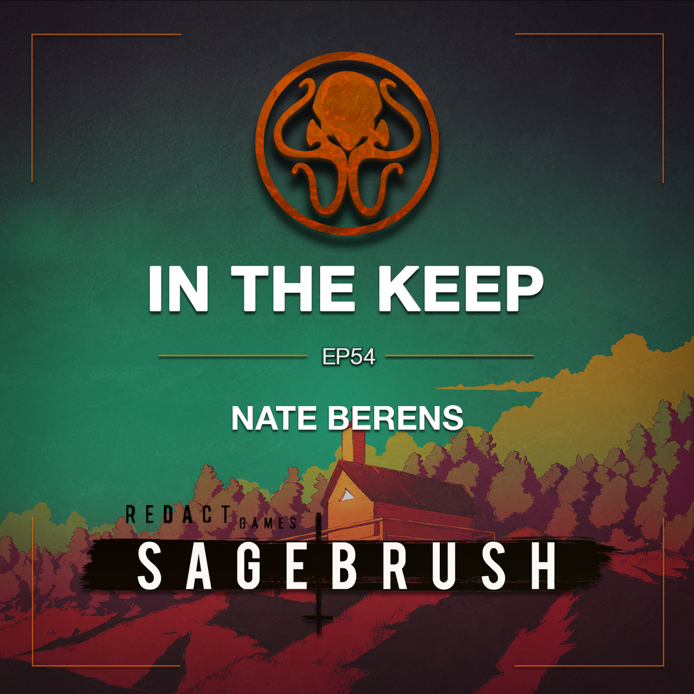 In The Keep Podcast - #54 Nate Berens (Redact Games)
