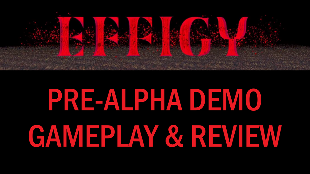 EFFIGY Pre-Alpha Demo Gameplay & Review