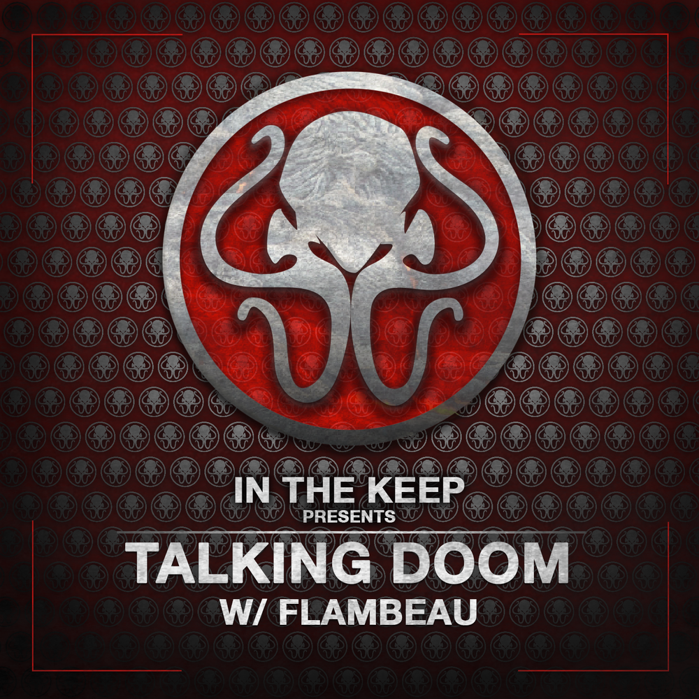 TALKING DOOM w/ Flambeau, RedEyesGreenDragon & AF-Domains