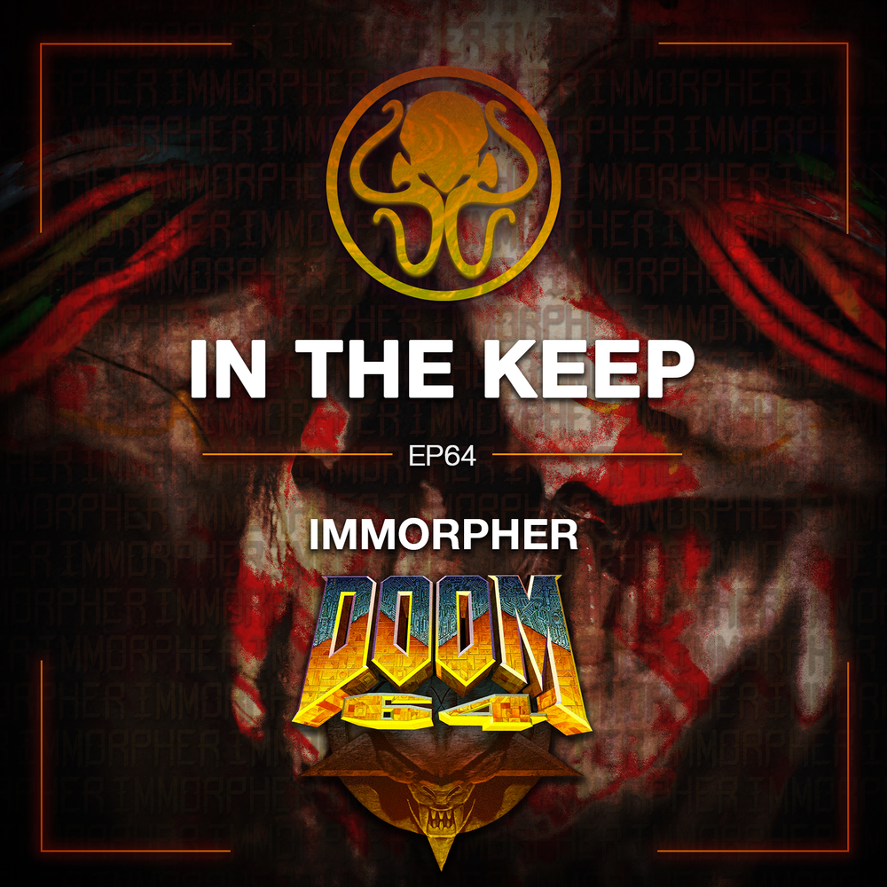 In The Keep Podcast - #N64 Immorpher (Musician/Biophysicist)