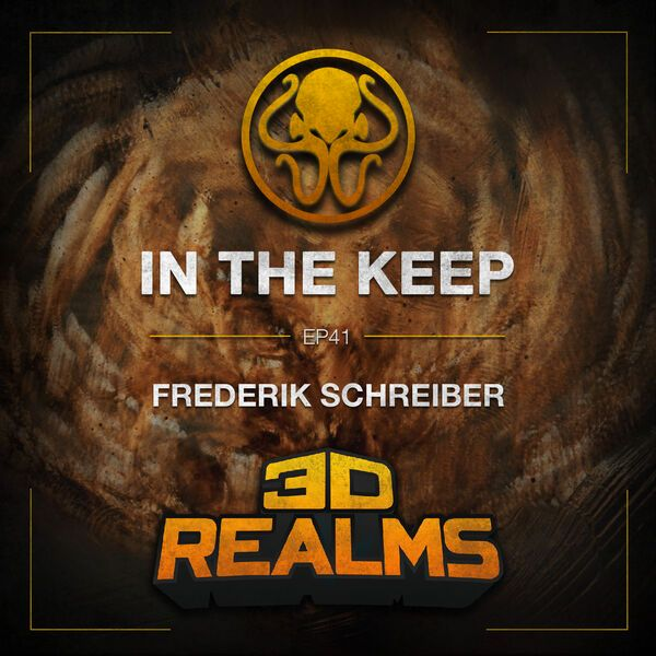 In The Keep Podcast - #41 Frederik Schreiber (3D Realms)