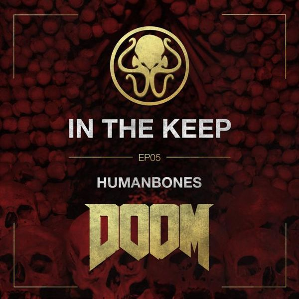 In The Keep Podcast – #05 HumanBones (Multiplayer Doom Federation)