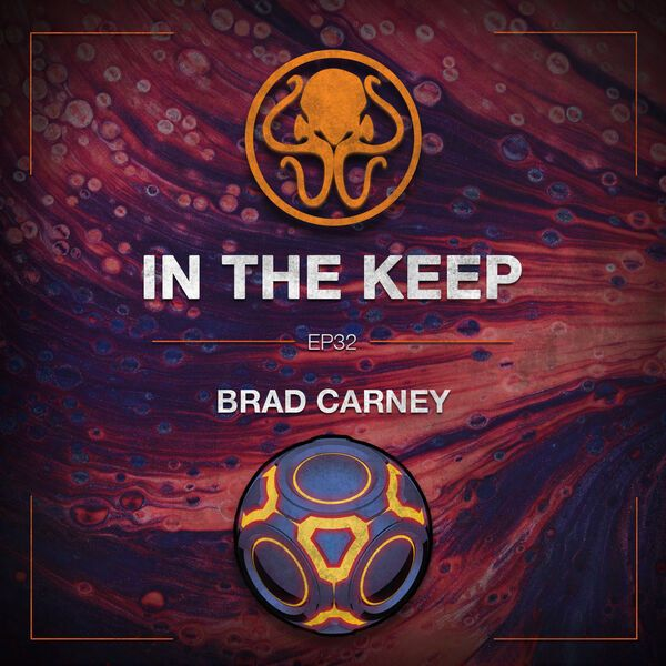 In The Keep Podcast - #32 Brad Carney Returns