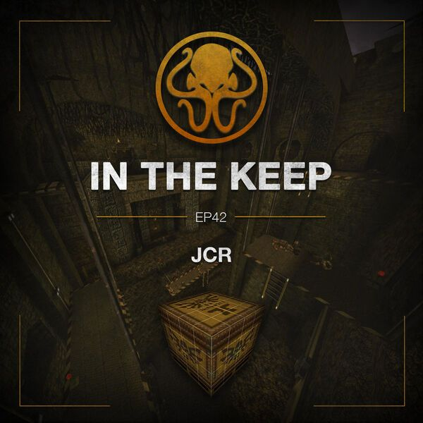 In The Keep Podcast - #42 JCR (Quake Mapper)