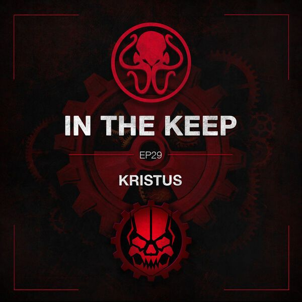 In The Keep Podcast - #29 Kristus (Doombringer)