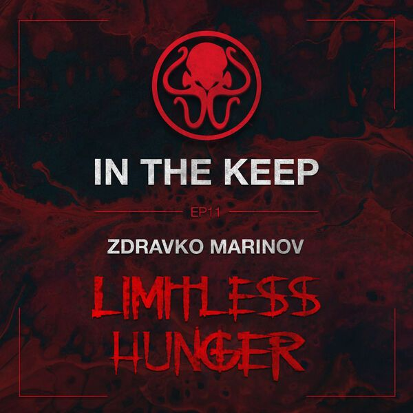 In The Keep Podcast- #11 Zdravko Marinov (Limitless Hunger Developer)