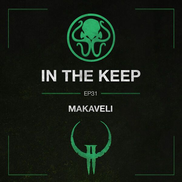 In The Keep Podcast - #31 Makaveli (Quake 2/3 Pro)