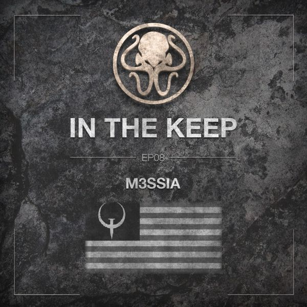 In The Keep Podcast - #08 M3ssia (US Quake Community)