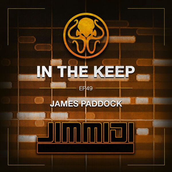 In The Keep Podcast - #49 James Paddock (MIDI Artist)