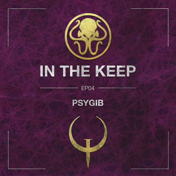 In The Keep Podcast - #04 Psygib (Quake Champions Pro)