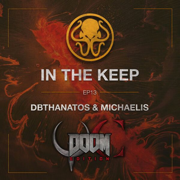 In The Keep Podcast- #13 DBThanatos & Michaelis (QC: Doom Edition)