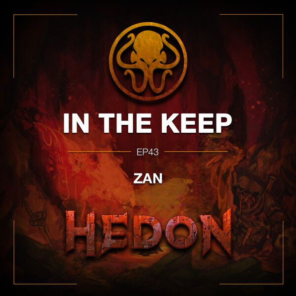 In The Keep Podcast - #43 Zan (Hedon)