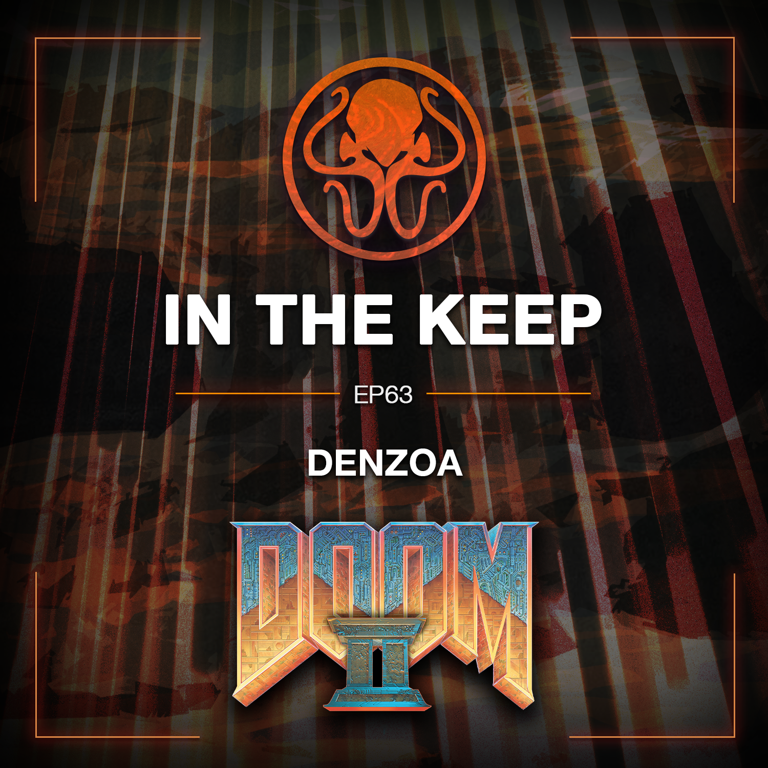 In The Keep Podcast - #63 Denzoa (Doom 2 Pro)